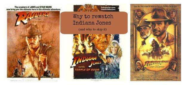 Why to rewatch Indiana Jones