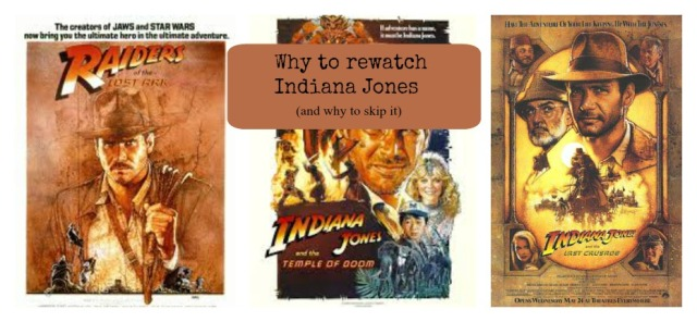 Why to rewatch Indiana Jones