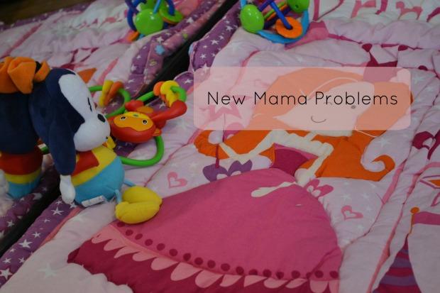 new mama problems