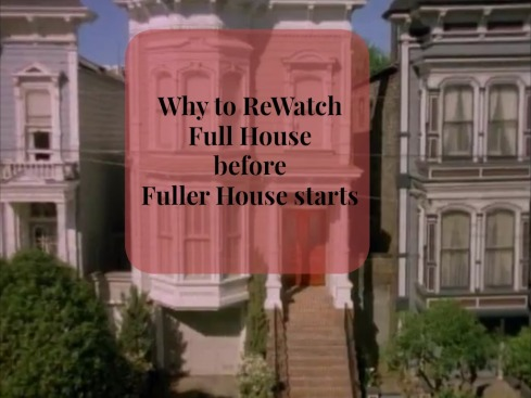 Why to Rewatch Full House